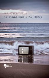 Na pokładzie i za burtą - Janusz Horodniczy | mała okładka
