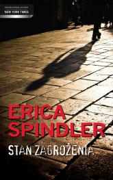 Stan zagrożenia - Erica Spindler | mała okładka