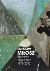 Rozmowy zagraniczne 1979-2003 - Czesław Miłosz | mała okładka