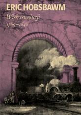 Wiek rewolucji 1789-1848 - Eric Hobsbawm | mała okładka