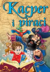 Kacper i piraci Bajki dla dzieci - Agata Hryniewicz | mała okładka