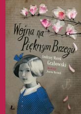 Wojna na Pięknym Brzegu - Grabowski Andrzej Marek   mała okładka