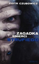 Zagadka śmierci Strufiego - Piotr Czubowicz | mała okładka