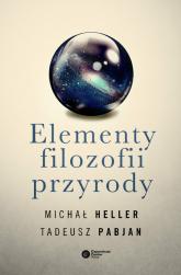 Elementy filozofii przyrody - Heller Michał, Pabjan Tadeusz | mała okładka