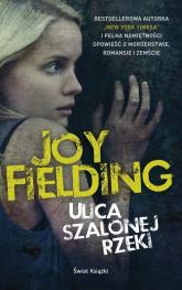 Ulica Szalonej Rzeki - Joy Fielding | mała okładka