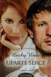 Uparte serce - Becky Wade | mała okładka
