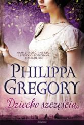Dziecko szczęścia - Philippa Gregory | mała okładka