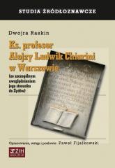 Ks. profesor Alojzy Ludwik Chiarini w Warszawie (ze szczególnym uwzględnieniem jego stosunku do Żydów) - Dwojra Raskin   mała okładka
