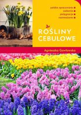 Rośliny cebulowe - Agnieszka Gawłowska | mała okładka