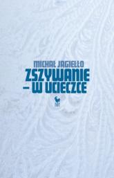 Zszywanie w ucieczce - Michał Jagiełło | mała okładka