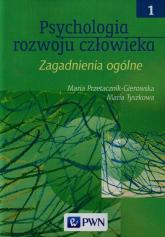 Psychologia rozwoju człowieka Tom 1 Zagadnienia ogólne - Przetacznik-Gierowska Maria, Tyszkowa Maria | mała okładka