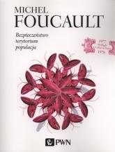 Bezpieczeństwo, terytorium, populacja - Michel Foucault | mała okładka