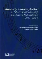 Koncerty uniwersyteckie w Filharmonii Łódzkiej im. Artura Rubinsteina 2011-2013 -  | mała okładka