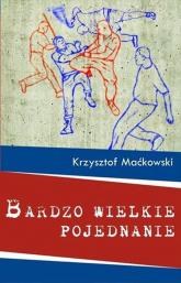 Bardzo wielkie pojednanie - Krzysztof Maćkowski | mała okładka