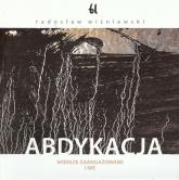 Abdykacja Wiersze zaangażowane i nie - Radosław Wiśniewski   mała okładka