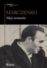 Moje zeznania - Anatolij Marczenko | mała okładka