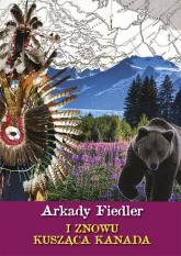 I znowu kusząca Kanada - Arkady Fiedler | mała okładka
