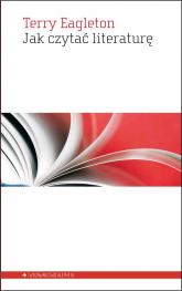 Jak czytać literaturę - Terry Eagleton | mała okładka