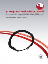 W kręgu wartości i kultury Japonii. W 140. rocznicę urodzin Nishidy Kitaro (1870-1945) -  | mała okładka