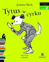 Tytus w cyrku Czytam sobie poziom 2 - Joanna Olech | mała okładka