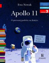 Apollo 11 O pierwszym lądowaniu na Księżycu Czytam sobie poziom 3 - Ewa Nowak | mała okładka