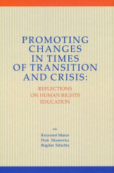 Promoting Changes in Times of Transition and Crisis Reflection on Human Rights Education -  | mała okładka