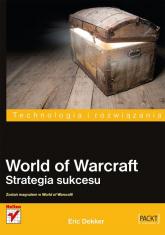 World of Warcraft Strategia sukcesu - Eric Dekker | mała okładka
