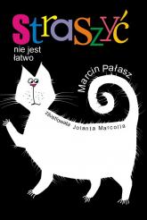 Straszyć nie jest łatwo - Marcin Pałasz | mała okładka