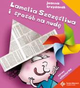 Lamelia Szczęśliwa i sposób na nudę - Joanna Krzyżanek | mała okładka