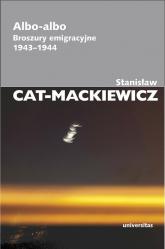 Albo-albo Broszury emigracyjne 1943-1944 - Stanisław Cat-Mackiewicz | mała okładka