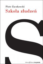 Szkoła złudzeń Dziennik - Piotr Zaczkowski   mała okładka