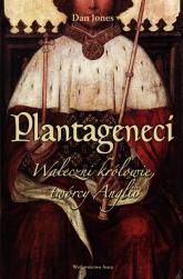 Plantageneci Waleczni królowie, twórcy Anglii - Dan Jones | mała okładka