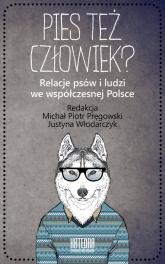 Pies też człowiek? Relacje psów i ludzi we współczesnej Polsce -  | mała okładka