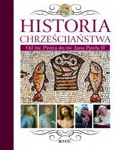 Historia chrześcijaństwa Od św. Piotra do św. Jana Pawła II -  | mała okładka