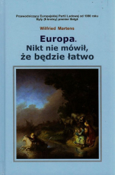Europa Nikt nie mówił że będzie łatwo - Wilfried Martens | mała okładka