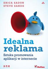 Idealna reklama Sztuka promowania aplikacji w internecie - Sadun Erica, Sande Steve | mała okładka