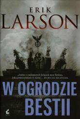 W ogrodzie bestii Miłość, terror i amerykańska rodzina w Berlinie czasów Hitlera - Erik Larson | mała okładka