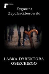 Laska dyrektora Osieckiego - Zygmunt Zeydler-Zborowski | mała okładka