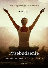 Przebudzenie Droga do świadomego życia - Meszuge | mała okładka