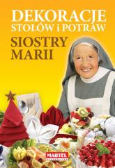 Dekoracje stołów i potraw siostry Marii - Maria Goretti | mała okładka