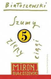 Utwory zebrane Tom 5 Szumy - Miron Białoszewski | mała okładka
