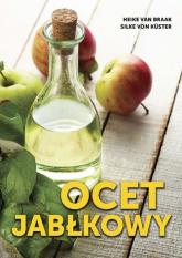 Ocet jabłkowy - Braak Heike, Kuster Silke | mała okładka