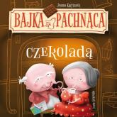 Bajka pachnąca czekoladą - Joanna Krzyżanek | mała okładka