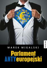 Parlament Antyeuropejski - Marek Migalski | mała okładka