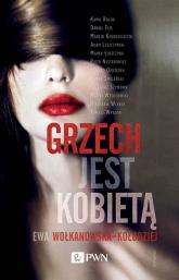 Grzech jest kobietą - Ewa Wołkanowska-Kołodziej | mała okładka