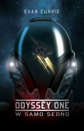 Odyssey One: W samo sedno - Evan Currie | mała okładka