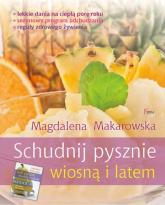 Schudnij pysznie wiosną i latem - Magdalena Makarowska | mała okładka