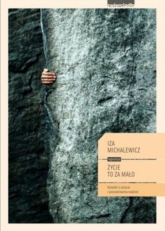 Życie to za mało O stracie i poszukiwaniu nadziei - Iza Michalewicz | mała okładka