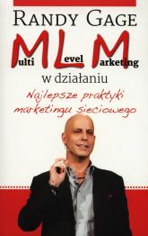 Multi level marketing w działaniu Najlepsze praktyki marketingu sieciowego - Randy Gage | mała okładka