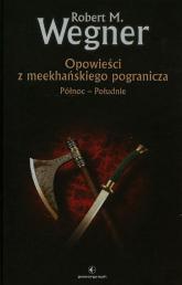Opowieści z meekhańskiego pogranicza Północ - Południe - Wegner Robert M. | mała okładka